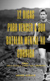 A Corrida Para Iniciantes: Como Correr Mais Rápido Cansar Menos e Superar as Dificuldades