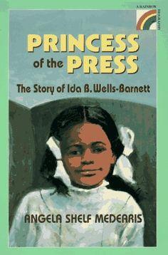 Princess of the Press: The Story of Ida B. Wells-Barnett, by Angela Shelf Medearis