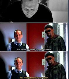 Agents of SHIELD | Garret gone mad & there is just Nick Fury and Phil Coulson conversing... Hahah (: