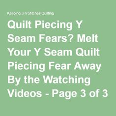 Quilt Piecing Y Seam Fears? Melt Your Y Seam Quilt Piecing Fear Away By the Watching Videos - Page 3 of 3 - Keeping u n Stitches Quilting | Keeping u n Stitches Quilting