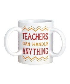 Take a look at this 'Teachers Can Handle Anything' Three-Handle Mug today!