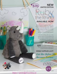 Ruby the Rhino Scentsy Buddy is out and too cool for school. She comes with a scent pack and priced at $25.00 and she is ready to be your best Friend today! Like all Scentsy Buddies, she is limited Edition and while supplies last only. Don't let her become extinct, get her to be your best buddy today at https://postalgirl.scentsy.us.