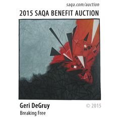 """Breaking Free"" by Geri DeGruy #artquilts #SAQA #benefits #auction #fiberart #textiles #art"