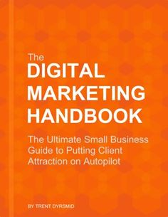 The Digital Marketing Handbook: The Ultimate Small Business Guide to Putting Client Attraction on Autopilot - Bright Ideas for eCommerce Entrepreneurs Digital Marketing Strategy, Content Marketing, Looking For People, Marketing Automation, Small Business Marketing, Ecommerce, Attraction, Bright Ideas, Outlines