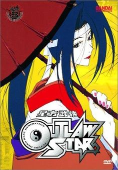 Outlaw Star (1998) The adventures of an outlaw crew of an advanced starship.