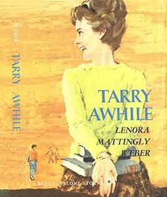 Tarry Awhile by Lenora Mattingly Weber Good New Books, Ya Books, Engaged To Be Married, Beautiful Cover, Classic Books, Vintage Children, Book Lovers, Fiction, Reading