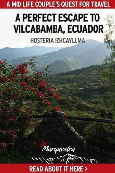 Hosteria Izhcayluma: A perfect escape to Vilcabamba, Ecuador. We enjoyed 3 nights in the Valley of Longevity and adored our stay at this hosteria. The site is a real oasis, a unique and special place, the type of place that once you�re there you don�t wan