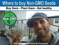 Where to buy Non-GMO Seeds Follow us www.facebook.com/Citizens.Action.Network  Certified organic seed varieties are, by definition, GMO-free. The Organic Seed Alliance maintains a list of Sources of Organic Seeds.  http://www.seedalliance.org/index.php?page=Seed_Companies_Selling_Organic_Seed