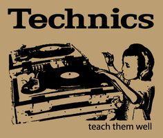 TECHNICS...Teach Them Well. #djculture #djart #technics #turntable #vinyl http://www.pinterest.com/TheHitman14/dj-culture-vinyl-fantasy/