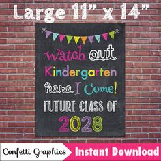 Watch Out Kindergarten Here I Come Future Class of 2028 Graduation Grad Last day of School Chalkboard Prop Sign End of Year Instant Download