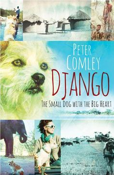 """Read """"Django The small dog with a big heart"""" by Peter Comley available from Rakuten Kobo. On safari with a small dog with a big heart. Django was named after a fictional hero of the Wild West when as a six-week. Hugh Glass, Norman Lewis, Derelict House, Fictional Heroes, African Love, In Patagonia, Boys Life, The Great Escape"""