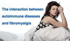 Interaction between autoimmune diseases and fibromyalgia