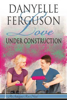 Love Under Construction by Danyelle Ferguson. Contemporary Romance. Free! http://www.ebooksoda.com/ebook-deals/love-under-construction-by-danyelle-ferguson