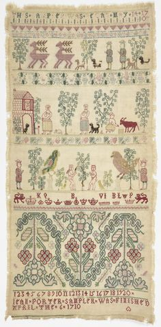 """Cross borders showing people, animals, a house, Adam and Eve and a border of identified crowns with two inscriptions.    This sampler is medium: silk embroidery on linen technique: long-armed cross, herringbone, double running, detached looping, buttonhole, and couching stitches on plain weave. Its dimensions are: 47.5 x 22.5 cm (18 11/16 x 8 7/8 in.).    It is inscribed """"""""This sampler was begun may 14 1709"""" """"JEAN PORTER SAMPLER WAS FINISHED APRIL THE 6 1710"""""""".    This sampler is from United…"""