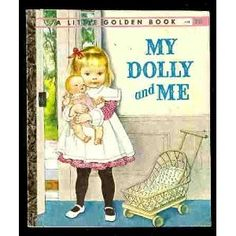 My dolly and me (Little golden books)... framing my mom's book from when she was…