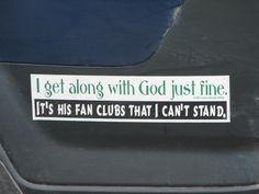 I get along with God bumper sticker