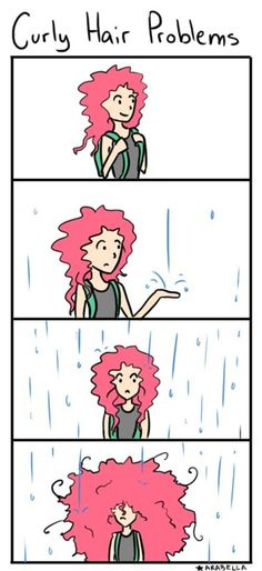 Curly hair problems- SO TRUE...or if you straighten your hair and it rains...X(