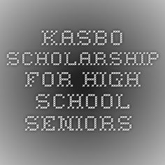 KASBO scholarship for high school seniors. Applications must be received by KASBO by December 15, 2013.