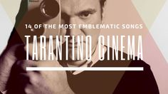 These are 14 of the most emblematic songs of Tarantino cinema