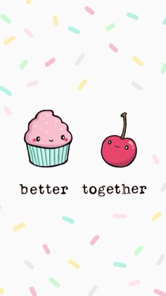 better together - cupcake + cherry