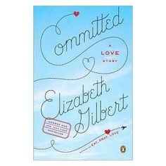 Committed - Elizabeth Gilbert.  Good read, interesting history of marriage as well as a wonderful dialogue on the concept and validity of a second marriage.