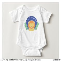 I Love My Daddy Cute Baby Lion Baby Bodysuit