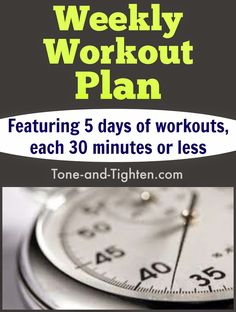 5 days of 30-minute or less workouts! Your whole week of workouts in one convenient spot from Tone-and-Tighten.com