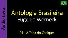 Eugênio Werneck - Antologia Brasileira - 04 - A Taba do Cacique
