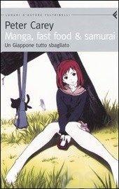 Manga, fast food & samurai. Un Giappone tutto sbagliato - Rilettura