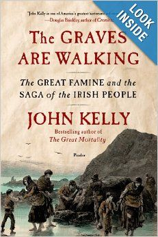 The Graves Are Walking: The Great Famine and the Saga of the Irish People by John Kelly Why the Irish were STARVED to death . The Irish Potato Famine, Irish Famine, Good Books, Books To Read, Irish Potatoes, The Washington Times, Irish People, Newfoundland And Labrador, Libros