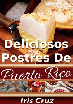 Delicious Desserts From Puerto Rico (Recipes From Puerto Rico #5) by Iris Cruz, http://www.amazon.com/dp/B00BH8UFN6/ref=cm_sw_r_pi_dp_0-Rlrb1WERANE