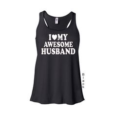 I Love (Heart) My Awesome Husband Ladies Flowy Racerback Tank-Tanktop... ($12) ❤ liked on Polyvore featuring tops