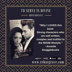 THE DIVINE TRILOGY by @rehargrave  #StayNaughty I have read so many books that contained BDSM this series took above and beyond anything you could have imagined. The way a Dom and sub relationship is executed was divine! Reviews From the Heart  #LongLiveKink #PleasureInPain  Start with book 1 TO SERVE IS DIVINE: #Kindle http://amzn.to/20PtKPp  #nook http://ow.ly/UNSS6 #iBooks http://ow.ly/UHV63 #kobo http://ow.ly/UIiFv by rehargrave