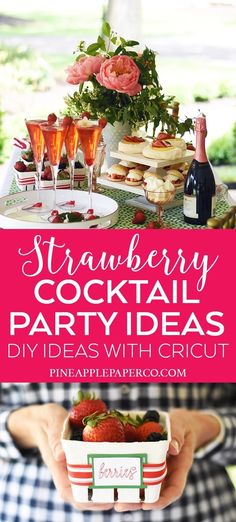 Strawberry Party Ideas to DIY with your Cricut for Strawberry Themed Parties, Bridal Showers, Birthday Parties, Strawberry Cocktail Parties with crafts and ideas by Pineapple Paper Co. #cricut #cricutmade #ad #cricutexploreair2 #strawberryparty #diypartydecor #cocktailpartyideas #summerparty