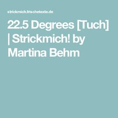 22.5 Degrees [Tuch] | Strickmich! by Martina Behm
