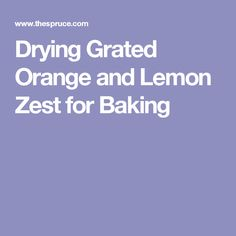 Drying Grated Orange and Lemon Zest for Baking