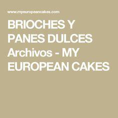 BRIOCHES Y PANES DULCES Archivos - MY EUROPEAN CAKES