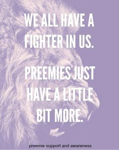 Our little hero has taught us the true meaning of being a fighter and opened our world to the most amazing love ever! I don't remember life without him in it! Nicu Quotes, Preemie Quotes, Nurse Quotes, Baby Quotes, Mom Quotes, Micro Preemie, Preemie Babies, Premature Baby, Preemies