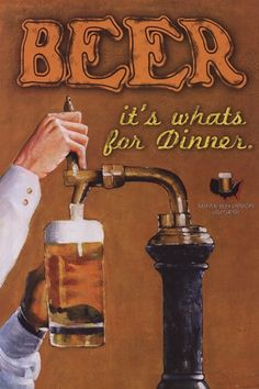 Beer It's What's for Dinner 36x24 Poster by Robert Downs