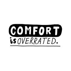 """""""Comfort is overrated"""" Day 90 • #RaiseYourWords #DailyDoodle #QuoteOfTheDay #Sharpie #Art"""