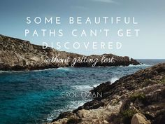 Some-beautiful-paths-cant-be-discovered-without-getting-lost.-―-Erol-Ozan.jpg (1024×768)