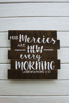 His Mercies are New Every Morning. Lamentations 3:23 Inspiration Bible Verse Sign, Wall Hanging. Custom Verse. StephStoltzfusDesign on Etsy