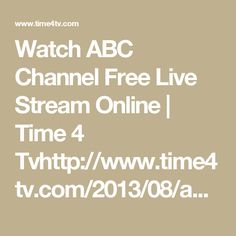 Watch ABC Channel Free Live Stream Online | Time 4 Tvhttp://www.time4tv.com/2013/08/abc.php