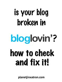 Is your blog broken in Bloglovin? How to check and fix it! - Planet Jinxatron