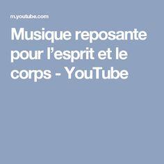 Musique reposante pour l'esprit et le corps - YouTube