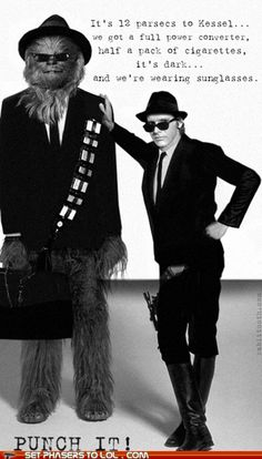Han and Chewie as Jake and Elwood.