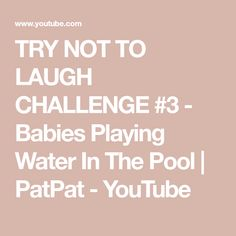 TRY NOT TO LAUGH CHALLENGE #3 - Babies Playing Water In The Pool | PatPat - YouTube Cute Funny Babies, 3rd Baby, Try Not To Laugh, Challenges, Water, Youtube, Gripe Water, Youtubers, Youtube Movies