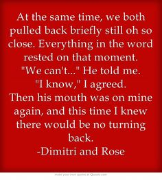 Vampire Academy Quotes | Dimitri and Rose I think it was supposed to be world not word but I love this part!