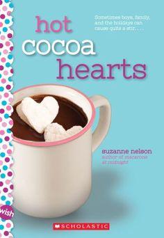 Hot Cocoa Hearts: A Wish Novel Ems World, Nelson Books, Pop Crush, Under The Mistletoe, First Crush, Perfect Boy, Fiction Books, Children's Books, Writing A Book