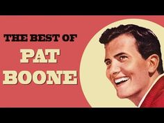 The Best of Pat Boone - YouTube